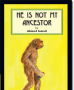 He is Not My Ancestor
